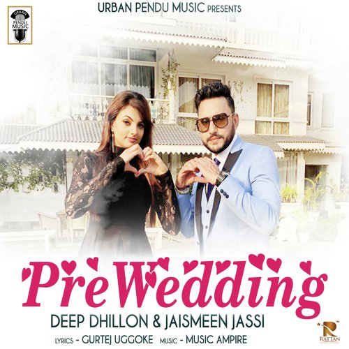 Wedding Songs 2017.Listen To Pre Wedding Songs By Deep Dhillon Jaismeen Jassi