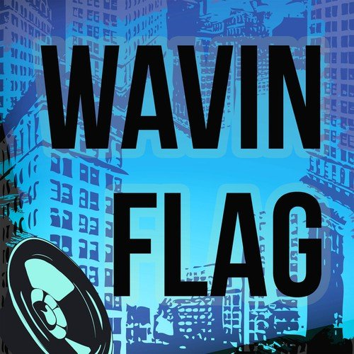 Wavin' flag (the celebration mix) [world cup 2010 official anthem.
