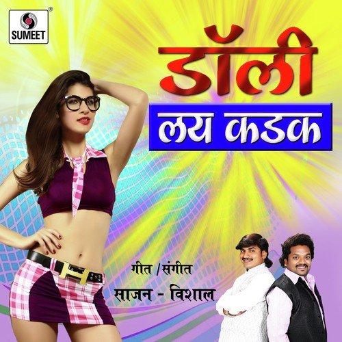 Lai Lai Lay Song Naa Song Download: Dolly Lai Kadak By Vishal Chavan
