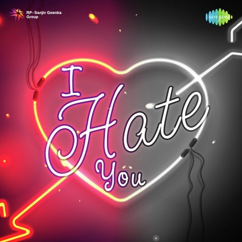 I Hate You Songs Download And Listen To I Hate You Songs Online