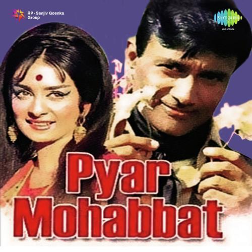 Pyar Mohabbat Songs - Download and Listen to Pyar Mohabbat