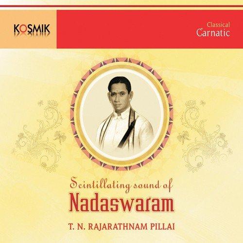 Nagumomu-abheri-nadaswaram-tn rajarathinam pillai-adi-thyagaraja.
