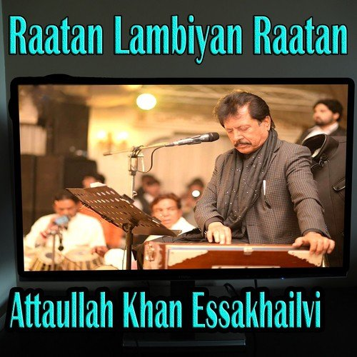 Attaullah khan live show chananian raatan way sanu 4 12 – lagu mp3.
