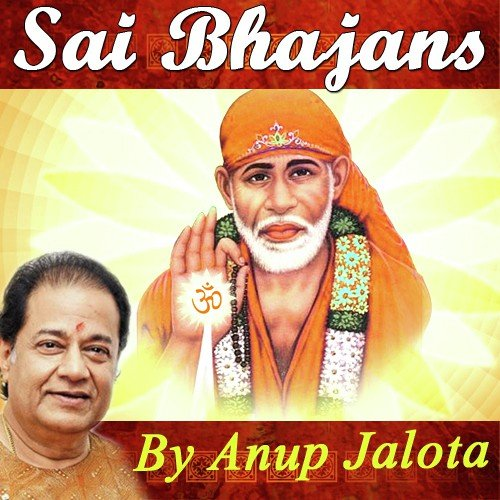 Sai Bhajans By Anup Jalota by Anup Jalota - Download or