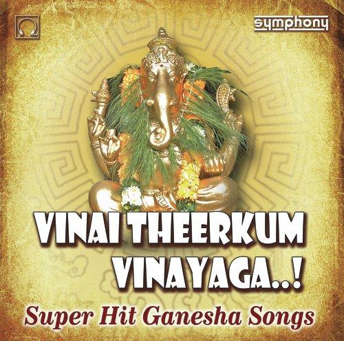 Vinai Theerkum Vinayaga Ganesha Hits