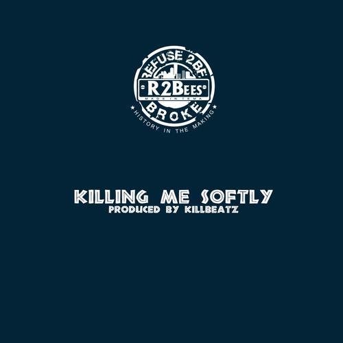 Killing Me Softly Lyrics - R2bees - Only on JioSaavn
