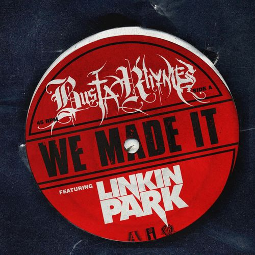 We Made It (feat  Linkin Park) by Busta Rhymes - Download or