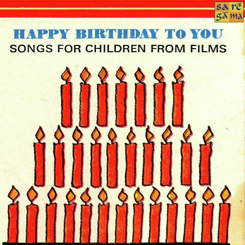 Happy Birthday To You Filmy Songs For Children Songs Download Free Online Songs Jiosaavn