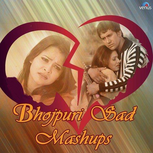 Bhojpuri Sad Mashup