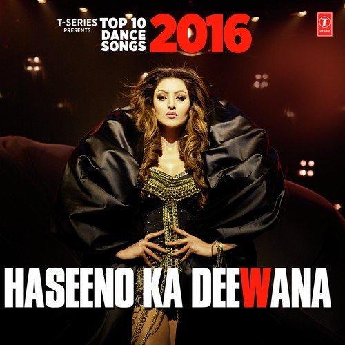 Haseeno Ka Deewana Top 10 Dance Songs 2016 - All Songs - Download or