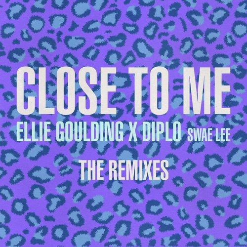 Close To Me Remixes By Ellie Goulding Diplo Swae Lee