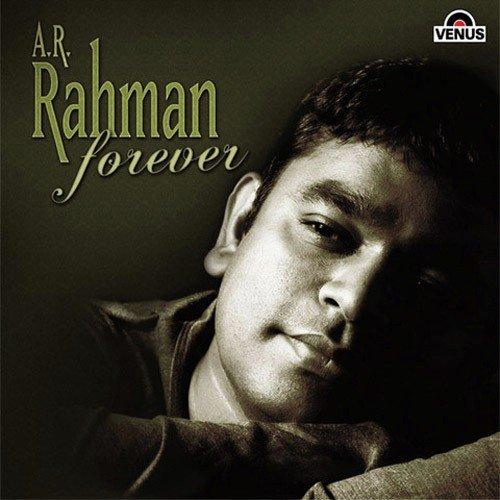 A R Rehman Forever Songs