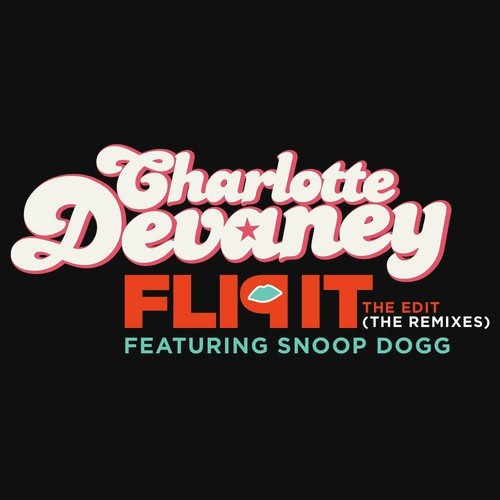 Flip It (The Edit) (Audio Bastardz Remix) Lyrics - Charlotte