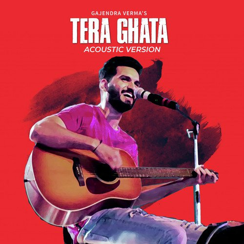 Tera Ghata Acoustic Version Song Download From Tera Ghata Acoustic Version Jiosaavn