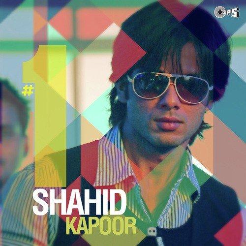 1 Shahid Kapoor All Songs Download Or Listen Free Online Saavn