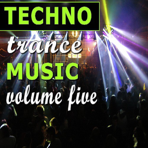 Techno Trance Music Vol  Five by DJ Flip Flop Hop - Download