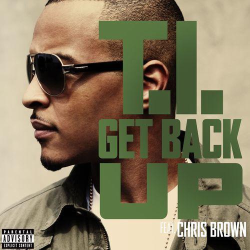 Get Back Up (feat  Chris Brown) Lyrics - T I  - Only on JioSaavn