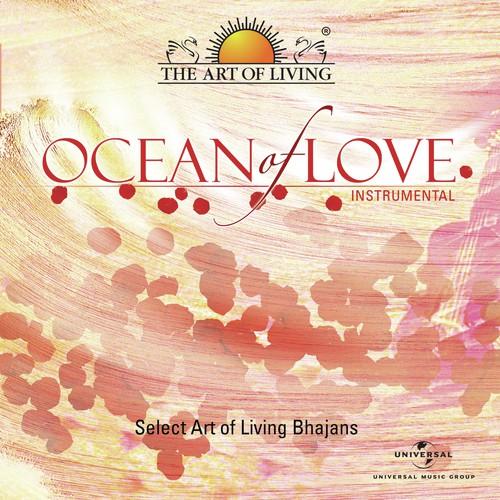 Ocean Of Love - The Art Of Living by K  S  Rajesh - Download