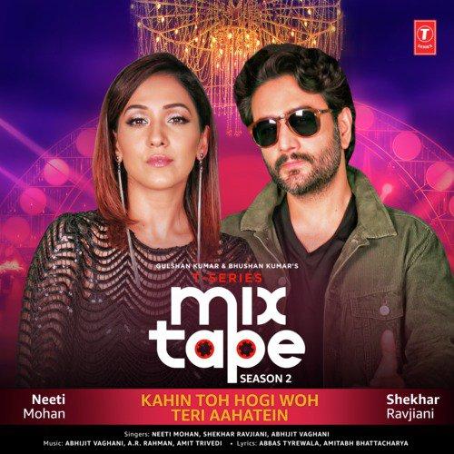 """Kahin Toh Hogi Woh-Teri Aahatein (From """"T-Series Mixtape Season 2"""")"""