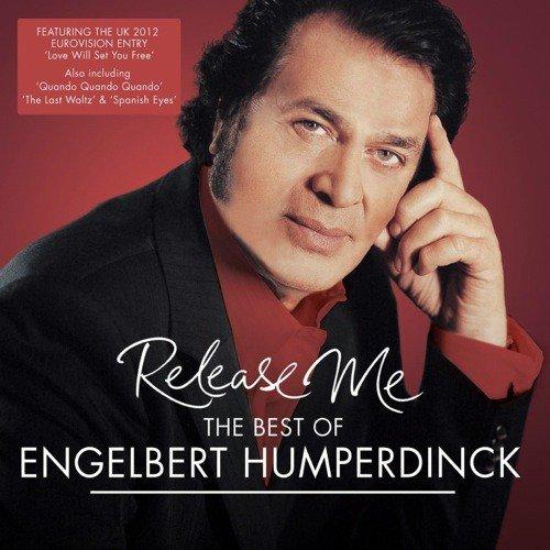 Release Me - The Best Of Engelbert Humperdinck by Engelbert