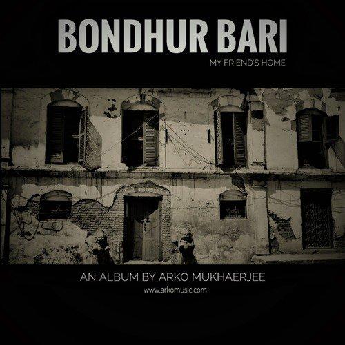 Bondhur Bari - My Friend's Home