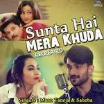 Sunta Hai Mera Khuda - Recreated Songs