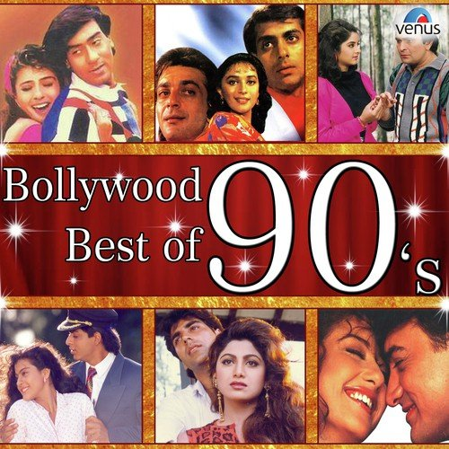 Bollywood Best Of 90's Songs - Download and Listen to