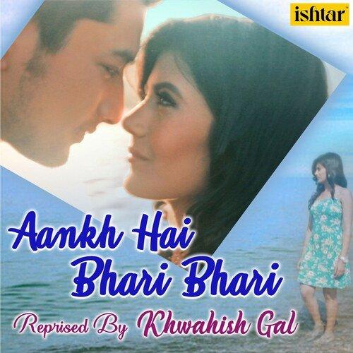 Aankh Hai Bhari Bhari - Reprised