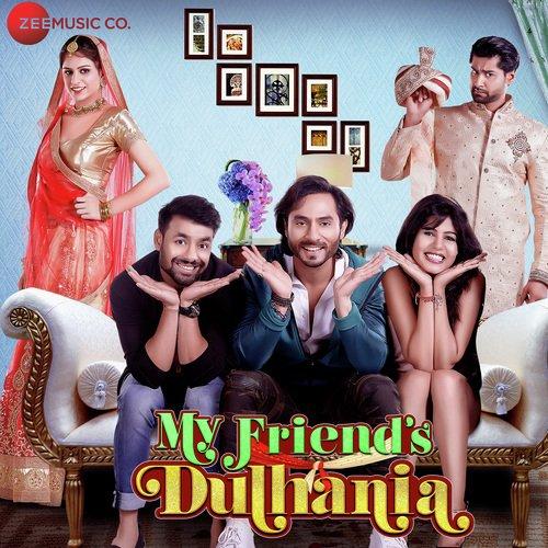 My Friends Dulhania