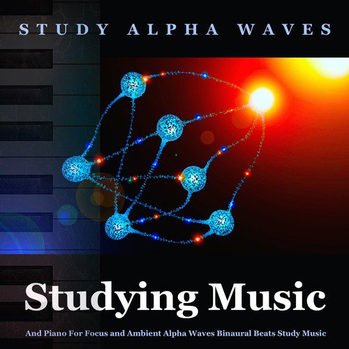 Studying Music And Piano For Focus And Ambient Alpha Waves Binaural