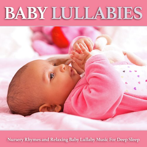 Baby Lullabies Nursery Rhymes And Relaxing Lullaby Music For Deep Sleep Songs