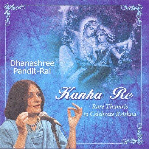 Kanha Re - Dhanashree Pandit - Rai