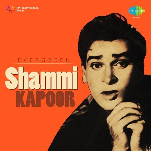 Evergreen - Shammi Kapoor Songs - Download and Listen to