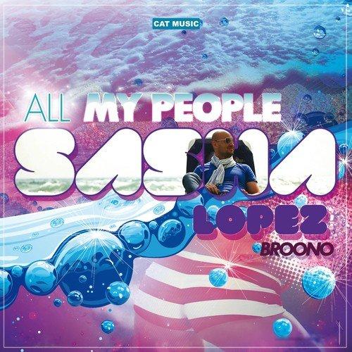 Sasha lopez & bruno all my people (airon diaz remix) free.
