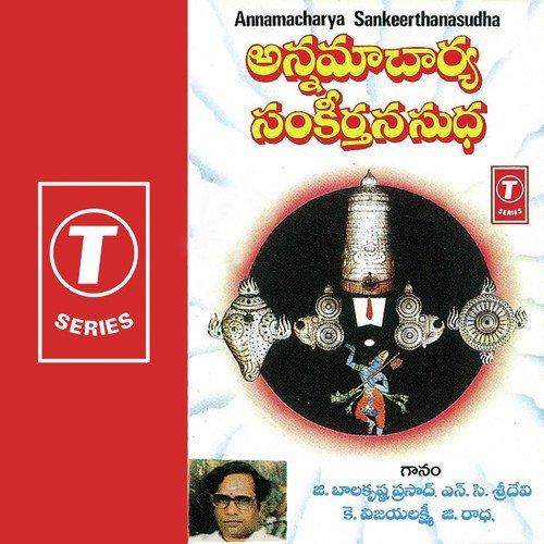 Annamayya vinnapaalu g. Balakrishna prasad download or listen.