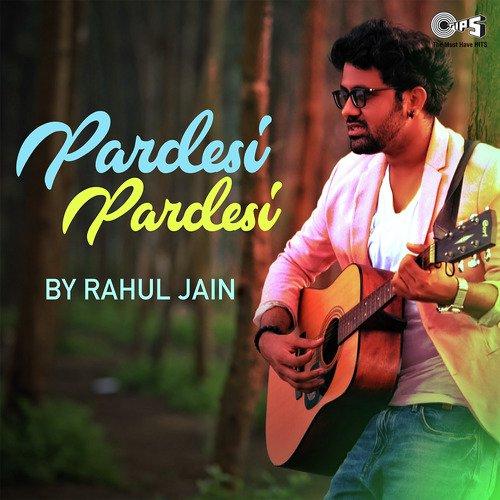 Download Title Song Of Bepanah By Rahul Jain: Listen To Pardesi Pardesi By Rahul Jain Songs By Rahul