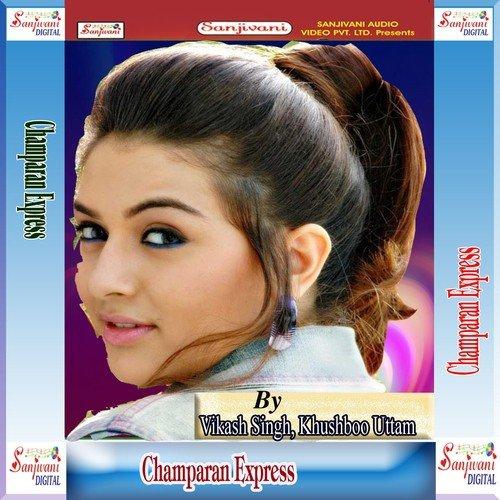 Champaran Express by Vikash Singh, Khushboo Uttam - Download or
