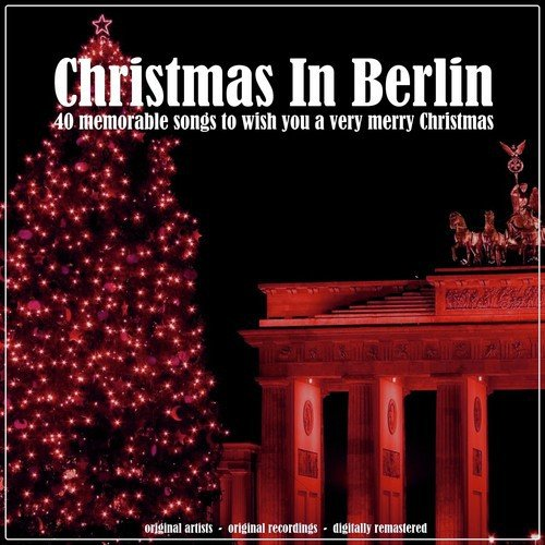 Christmas in Berlin (40 Memorable Songs to Wish You a Very Merry Christmas) Songs