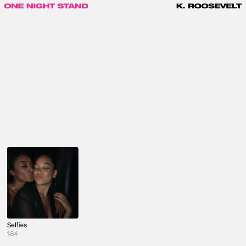 Listen to One Night Stand Songs by K  Roosevelt - Download