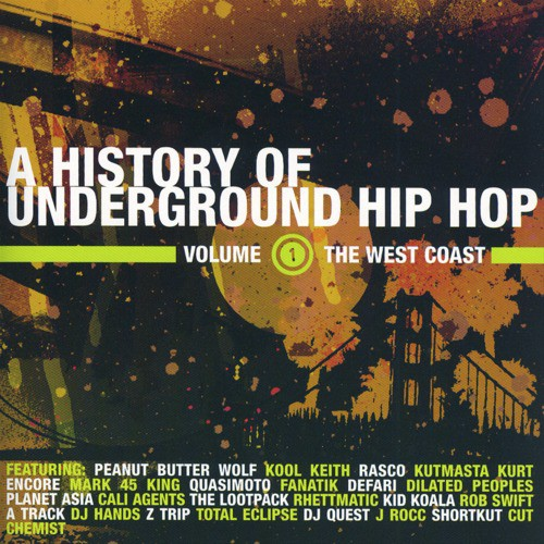 A History Of Underground Hip Hop Vol 1 The West Coast by