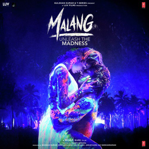 Malang Title Track Lyrics Malang Unleash The Madness Only On Jiosaavn