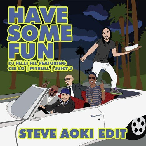 Listen to Have Some Fun (feat  Cee Lo, Pitbull & Juicy J