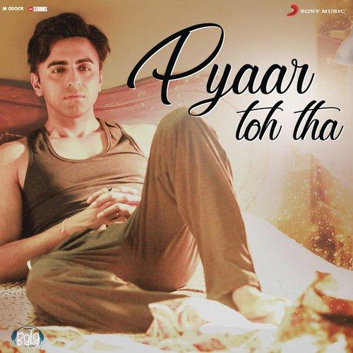 """Pyaar Toh Tha (From """"Bala"""")"""