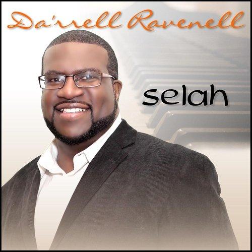 Listen to Selah Songs by Da'rrell Ravenell - Download Selah Song