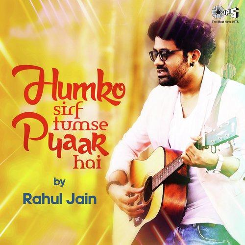 Download Title Song Of Bepanah By Rahul Jain: Listen To Humko Sirf Tumse Pyaar Hai By Rahul Jain Songs