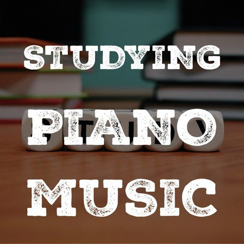 Studying Piano Music: Music To Study By, Relaxing Piano
