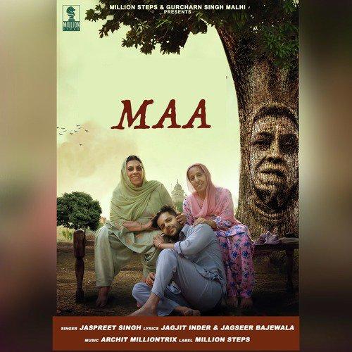 Listen to Maa - Single Songs by Jaspreet Singh - Download