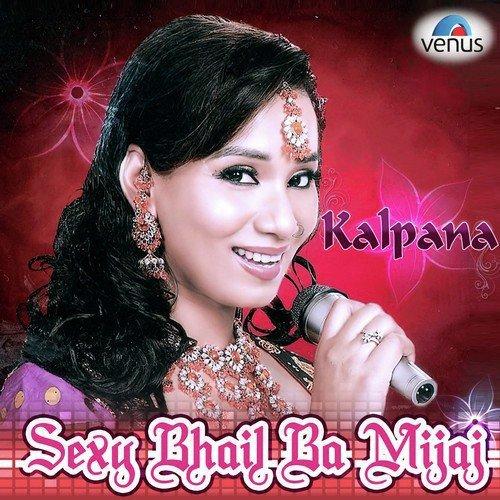 Kalpana - Sexy Bhail Ba Mijaj