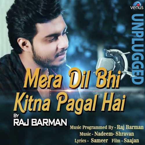 Mera Dil Bhi Kitna Pagal Hai - Unplugged