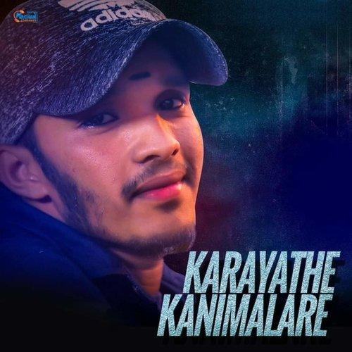 Karayathe Kanimalare